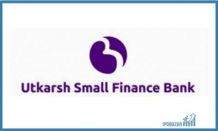 Utkarsh Small Finance Bank IPO Dates, Review, Price, Form, Lot size, & Allotment Details, 2021